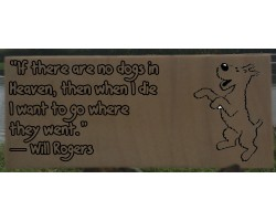 """If there are no dogs in Heaven, then when I die I want to go where they went."" by Will Rogers"